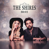The Shires – Brave (Deluxe) [iTunes Plus AAC M4A] (2015)