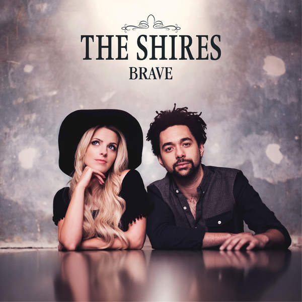 The Shires – Brave (Deluxe) (2015) [iTunes Plus AAC M4A]