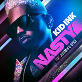 Kid Ink – Nasty (feat. Jeremih & Spice) – Single [iTunes Plus AAC M4A] (2016)
