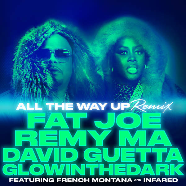 Fat Joe, Remy Ma, David Guetta & GLOWINTHEDARK - All the Way Up (Remix) (feat. French Montana & Infared) - Single [iTunes Plus AAC M4A] (2016)