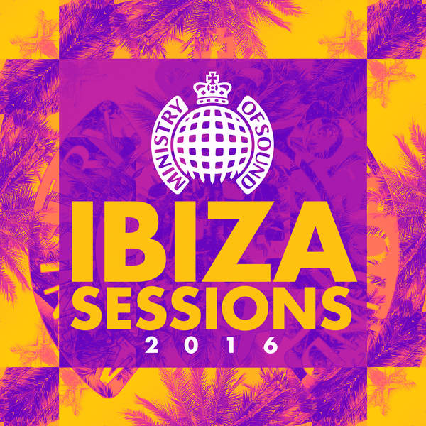 Various Artists - Ibiza Sessions 2016 - Ministry of Sound [iTunes Plus AAC M4A] (2016)