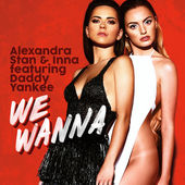 Alexandra Stan & Inna - We Wanna (feat. Daddy Yankee) - Single (2015) [iTunes Plus AAC M4A]