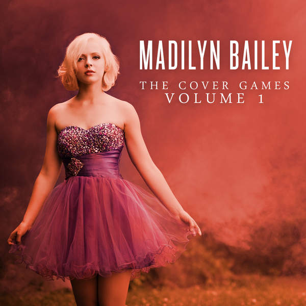 Madilyn Bailey - The Cover Games, Volume 1 [iTunes Plus AAC M4A] 2014)