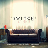 At Home !, Switch Trio