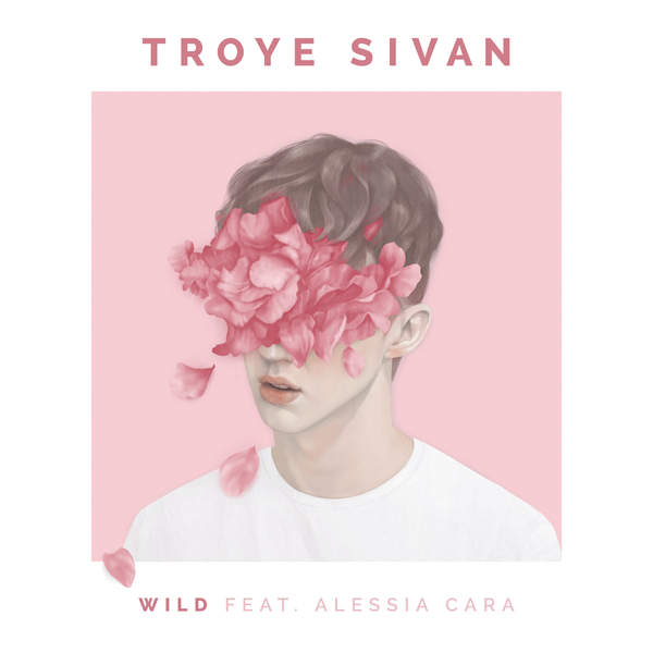 Troye Sivan - WILD (feat. Alessia Cara) - Single [iTunes Plus AAC M4A] (2016)
