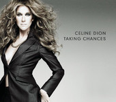 Taking Chances (Bonus Track Version), Céline Dion