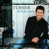 Your Man, Josh Turner