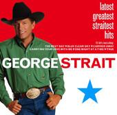 Latest Greatest Straitest Hits, George Strait