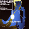 Give Me Something - EP, Barbara Tucker & David Guetta