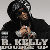 Double Up, R. Kelly