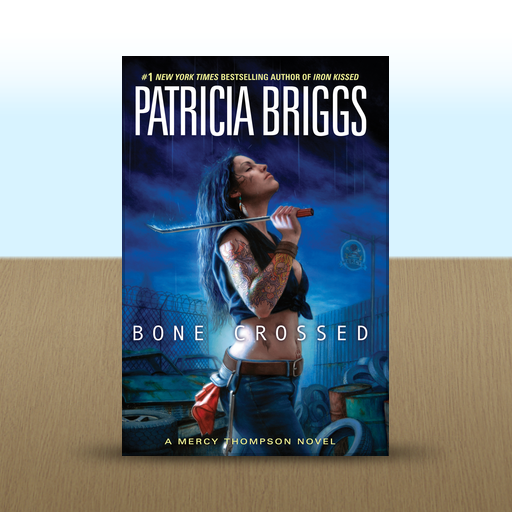 Bone Crossed: A Mercy Thompson Novel by PATRICIA BRIGGS