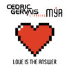 Love Is the Answer (Starring Mya) [Remixes] - EP, Cedric Gervais
