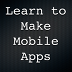 Learn to Make Mobile Apps
