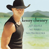 No Shoes, No Shirt, No Problems, Kenny Chesney