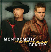 Some People Change, Montgomery Gentry