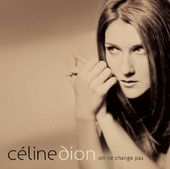 On ne change pas, Céline Dion