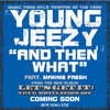 And Then What - Single, Young Jeezy