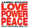 Love Power Peace - Live at the Olympia, Paris 1971, James Brown