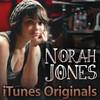 iTunes Originals - Norah Jones, Norah Jones