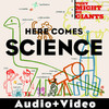 Here Comes Science (Audio + Video Version), They Might Be Giants