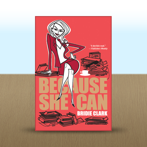 Because She Can by Bridie Clark
