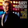 The Greatest Songs of the Seventies, Barry Manilow