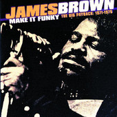 Make It Funky - The Big Payback: 1971-1975, James Brown