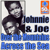 Over the Mountains Across the Sea (Digitally Remastered) - Single, Johnnie & Joe