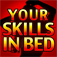 Your Skills in Bed?