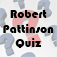 Robert Pattinson Quiz