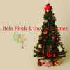 Jingle Bells (reprise)  - Bela Fleck & The Flecktones