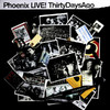 Live! Thirty Days Ago, Phoenix