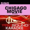 Sing Chicago Movie Musical (Karaoke Performance Tracks), ProSound Karaoke Band