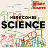 Here Comes Science, They Might Be Giants