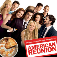 American Reunion (Original Motion Picture Soundtrack)