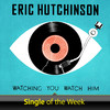 Watching You Watch Him - Single, Eric Hutchinson