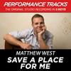 Save a Place for Me (Performance Tracks) - EP, Matthew West
