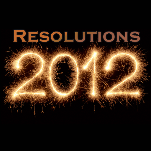 Resolutions 2012 (Success through habits - New Year's Resolutions)
