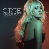 Good Girl - Single, Carrie Underwood