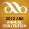 2012 ABA Annual Convention