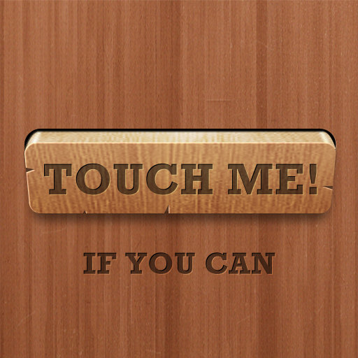 Touch me! if you can.