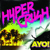 Ayo - Single, Hyper Crush