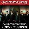 How He Loves (Performance Tracks) - EP, David Crowder Band