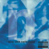 Fixed, Nine Inch Nails
