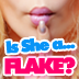 Is She a Flake?
