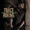 Proud to Be Here, Trace Adkins