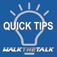 Walk The Talk - Quick Tips