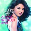 A Year Without Rain, Selena Gomez & The Scene