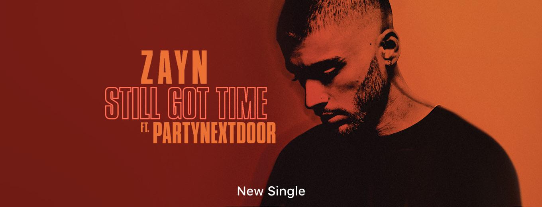 Still Got Time (feat. PARTYNEXTDOOR) - Single by ZAYN