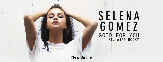 Good For You (feat. A$AP Rocky) - Single by Selena Gomez